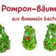 Pompon-Bäumchen aus Wolle basteln