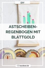 DIY-Deko: Regenbogen aus Astscheiben mit Blattgold