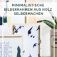 DIY-Idee: Bilderrahmen aus Holz mit Messing und Gummi