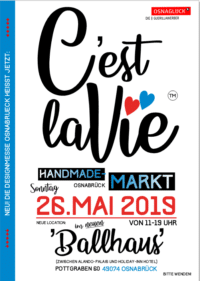 'C'EST LA VIE!' - HANDMADE-MARKT im BALLHAUS OSNABRÜCK, 26.MAI 2019 von 11-19 Uhr
