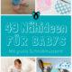 49 gratis Schnittmuster für Babys!