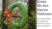 Dekoidee Garten Kranz für den Garten / Türkranz Upcycling mit Wachstuch