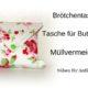 Müllvermeidung  Brötchentasche / Butterbrottasche für unterwegs selber nähen