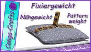 Anleitung Fixiergewichte / Nähgewichte für Schnittmuster extra schwer u. flach