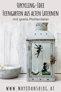 Upcycling-Idee Feengarten aus alten Laternen mit Plotterfreebie