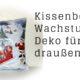 Wachstuch Kissenbezug nur 3 Nähte Dekoidee für draußen Weihnachtsdeko