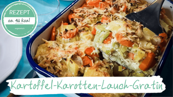 Rezept Kartoffel-Karotten-Lauch-Gratin