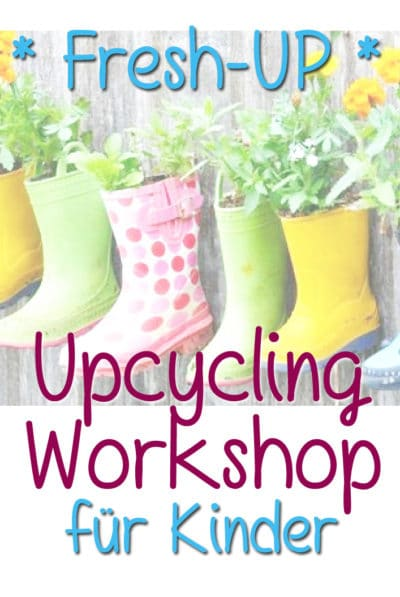 FRESH-UP - UPCYCLING KURS FÜR KINDER