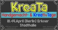 Kreata - Handgemacht & Kreativtage 18.+19.April Berlin / Erkner