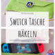 Nintendo Switch Tasche häkeln