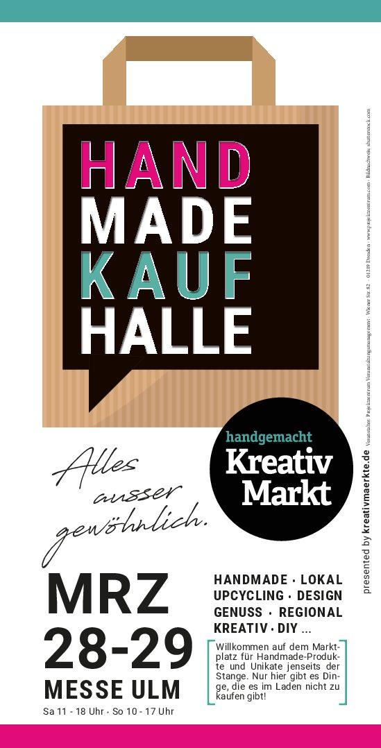Handmade Kaufhalle Kreativmarkt Ulm MRZ 28-29 Messe Ulm