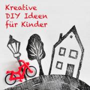 Kreative DIY Ideen für (ältere) Kinder