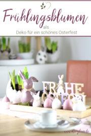 Natürlich-schöne Oster-Tischdeko mit Frühlingsblumen