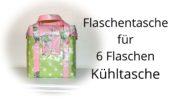Flaschentasche für 6 Flaschen / Kühltasche aus Wachstuch nähen