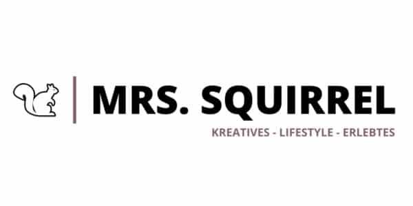 Mrs. Squirrel - Kreatives, Lifestyle, Erlebtes