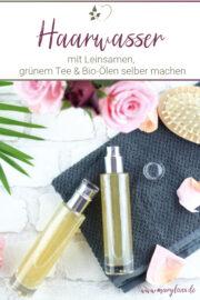 DIY Haarwasser mit grünem Tee & Leinsamen