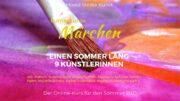 Mixed-Media-Sommerkurs 2021 kunterbunte Märchen