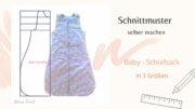 Schnittmuster für einen Babyschlafsack selber machen -  in 3 Größen -  absolutes Einsteigermodell