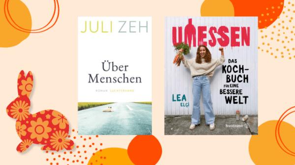 """Gewinne heute Juli Zehs neuen Roman """"Über Menschen"""" und das Kochbuch """"Umessen"""""""