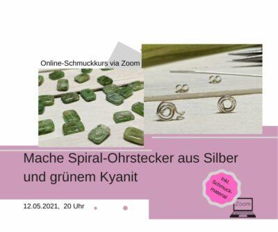 Ohrstecker Silber-Spirale mit grünem Kynanit - Online-Schmuckkurs/Zoom